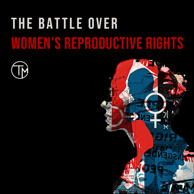 The Battle over Women's Reproductive Rights