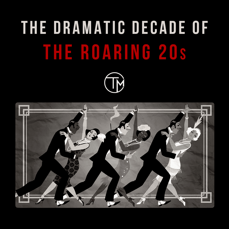 The Dramatic Decade: Roaring 20s