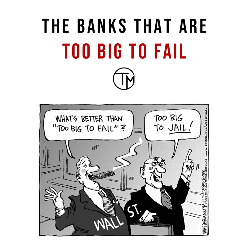 Banks That Are Too Big To Fail
